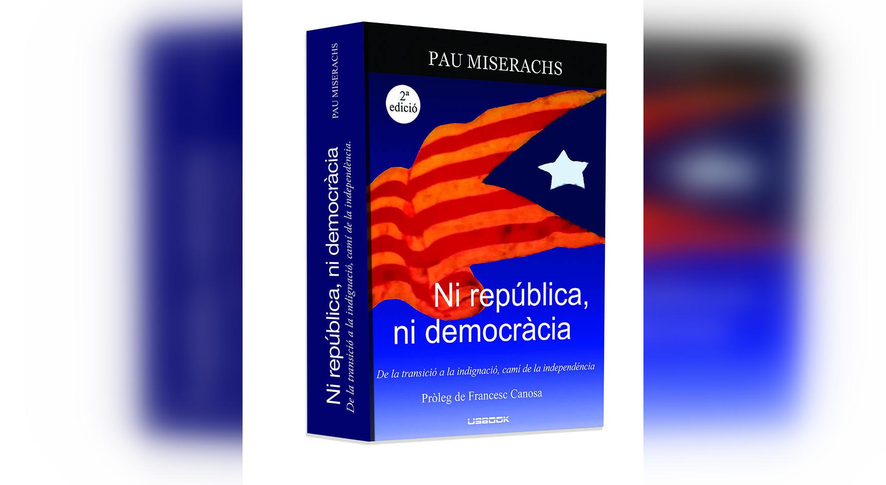 'Ni república, ni democràcia', llibre de Pau Miserachs