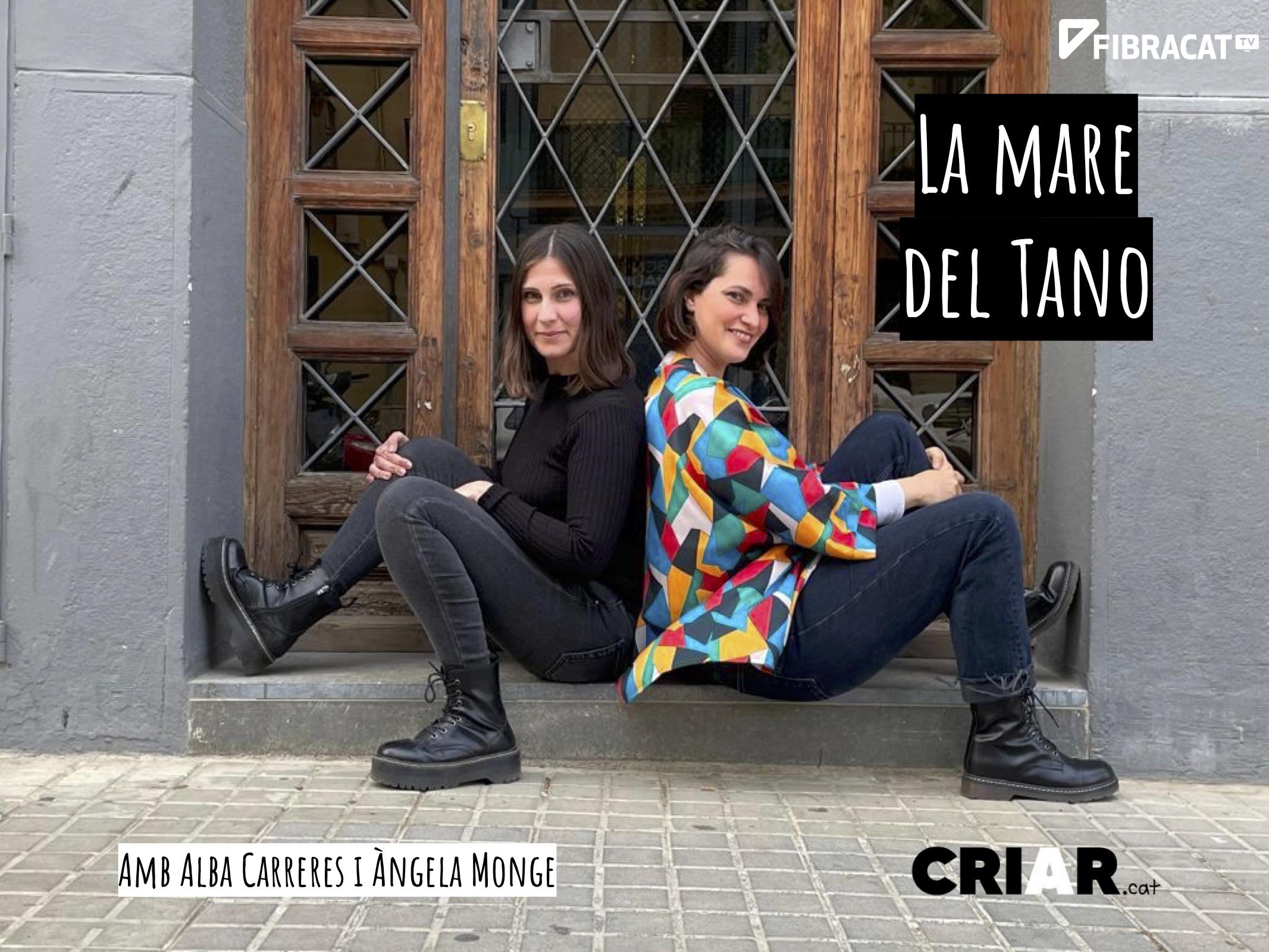 Alba Carreres i Àngela Monge a 'La mare del Tano'