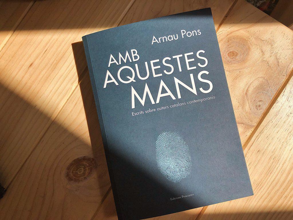 Amb aquestes mans, d'Arnau Pons