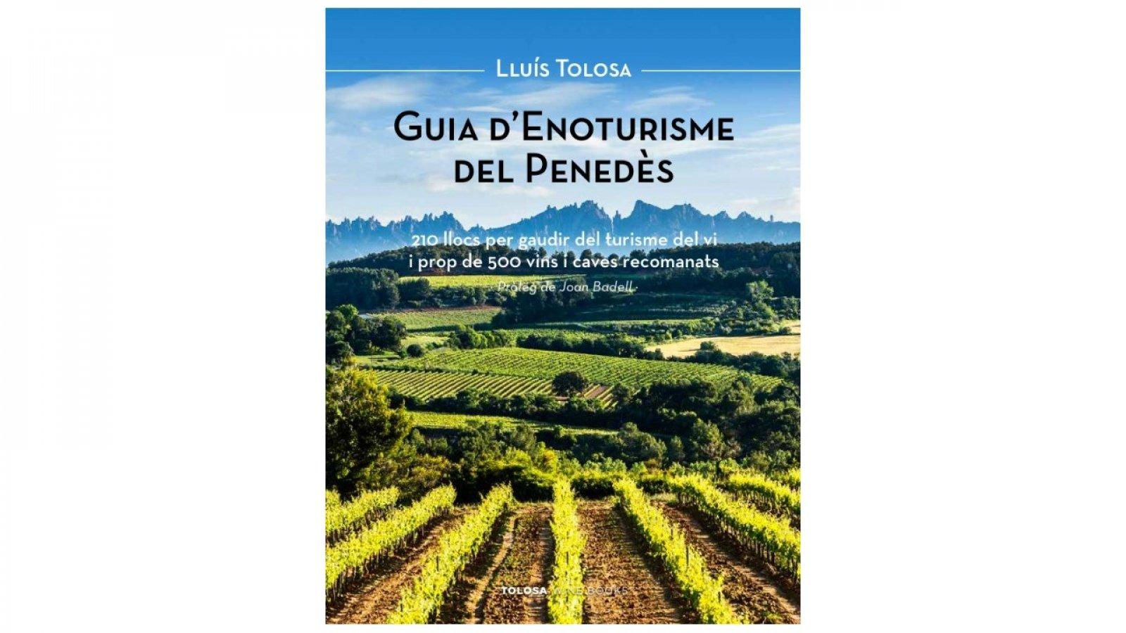 La Guia d'Enoturisme del Penedès de Lluis Tolosa
